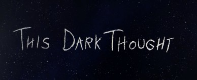 this_dark_thought_3